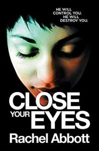 Close Your Eyes by Rachel Abbot